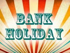 Banks will be closed from 28 march to 5 April, finish your banking transactions Bank Holiday Deals, Spring Bank Holiday, August Bank Holiday, Holiday List, Bank Holiday Weekend, Holiday 2014, Bank Holiday Monday Quotes, Holiday Sales, Christmas 2016