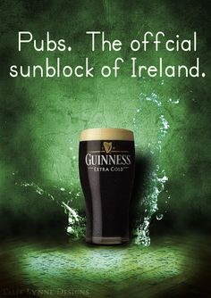 Pubs.  The official sunblock of Ireland.  I am ready to prevent a little sun to hang out in an Ireland pub.