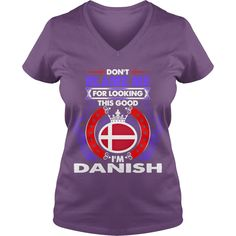 Dont Blame Me For Looking This Good Im Danish T-SHIRT HOODIE #gift #ideas #Popular #Everything #Videos #Shop #Animals #pets #Architecture #Art #Cars #motorcycles #Celebrities #DIY #crafts #Design #Education #Entertainment #Food #drink #Gardening #Geek #Hair #beauty #Health #fitness #History #Holidays #events #Home decor #Humor #Illustrations #posters #Kids #parenting #Men #Outdoors #Photography #Products #Quotes #Science #nature #Sports #Tattoos #Technology #Travel #Weddings #Women