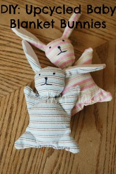 An easy tutorial to make your babies and toddlers stuffed bunnies (perfect for Easter!). The best part - they were free, upcycled from baby blankets!