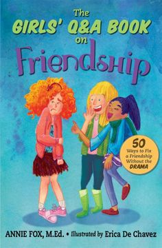 ''The Girls Q&A Book on Friendship'' by Annie Fox, M., illustrated by Erica De Chavez - A new girl stole my bff! Friendship Activities, Girl Drama, Girl Friendship, School Social Work, Parenting Teens, Parenting Books, Parenting Advice, School Counselor, Book Girl