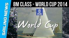 8 Metre Class | World Cup Trailer | September 2014 | La Trinité sur Mer ...