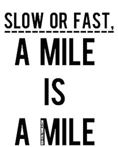 It doesn't matter if my mile is a 9 minute mile or a 15 minute mile, at the end of the race I still will get the same medal as everyone else, I'll have still gone the same distance. I'll still have put in the same amount of training miles & sacrifice of my sleeping in on Saturday mornings.  I'm doing what I'm doing for a reason! For my health & to raise awareness & funds for Crohn's & Colitis!  Please visit my website & consider donating. Thank you…