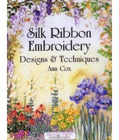 Ann Cox Silk Ribbon Embroidery