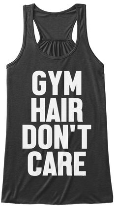 Gym Hair Don't Care  Dark Grey Heather T-Shirt Front