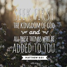 Seek first the kingdom of God, and all these things will be added to you. Jesus <3 An earthbound view will cause us to treat Jesus as a means to an end. He is, in fact, our Bread of Life. ~ Lord, our cares and worries can keep us from a genuine relationship with You. May we see You as our very food and not only as our divine problem-solver. ~ Our Daily Bread