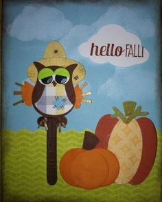 """Hello Fall from """"For All Things"""" stamps and Owl punch scarecrow with oval and circle punch pumpkins."""