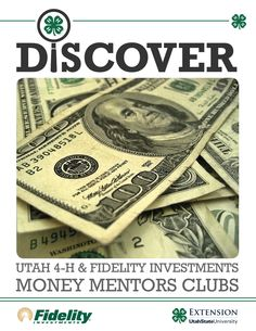 Discover Utah 4-H & Fidelity Investments Money Mentors Club