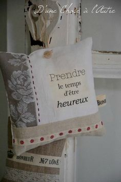 take time to be happy Sewing Pillows, Linen Pillows, Decorative Pillows, Scented Sachets, Lavender Sachets, Shabby Chic Cushions, Coin Couture, Creation Couture, Pin Cushions