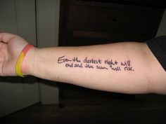 Even the darkest night will end and the sun will rise - Les Miserables, The Epilogue