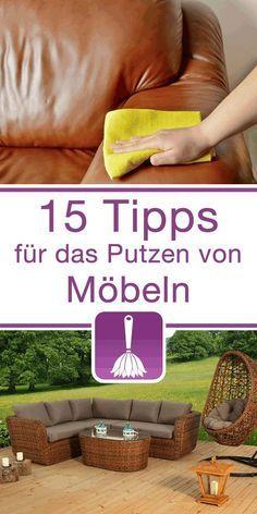 15 Tipps Tricks Für Das Putzen Von Möbeln Putzen Pinterest