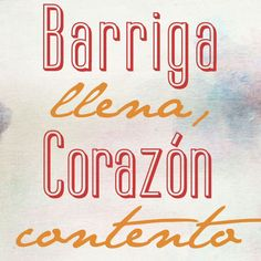 Colombian Saying: Barriga llena, corazón contento - Learn More Than Spanish