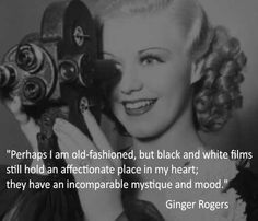 GINGER ROGERS QUOTE  ~~ OLD HOLLYWOOD FILMS! <3