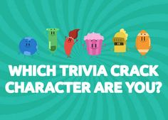 Which Trivia Crack Character Are You? I got the passionate paintbrush. You're mature beyond your years, you prefer the finer things in life. So you're a bit introverted, but what's so bad about that? You're happy to spend your free time curling up with a good book or watching a classical film.