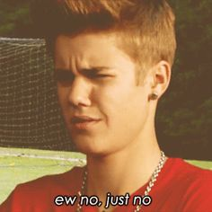 When a guy thinks I'll still like him even if he hates on Justin