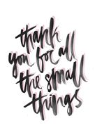 Quote | Thank you for all the small things | http://cademeuchapeu.com