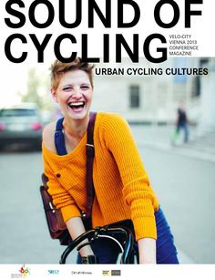 Velo-city 2013 Conference Magazine | The Sound of Cycling - Urban Cycling Cultures