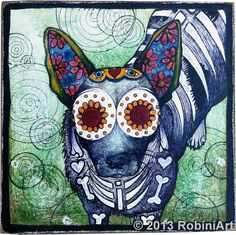 RobiniArt portrait of Zoe, the Terrier Mix, Day of the Dead, Dia de los Muertos, Sugar Skull, Pet Portraits, Dog Art. www.robiniart.com, www.facebook.com/robiniart