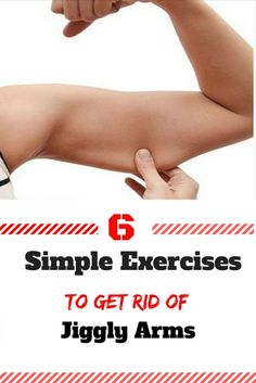 6 SIMPLE EXERCISES TO GET RID OF JIGGLY ARMS