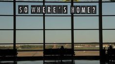 A video looking at the effects of extensive travel & living abroad on identity formation. So Where's Home? Some unique perspectives and identities of Third Culture Kids, people who have spent a significant portion of their childhood overseas.