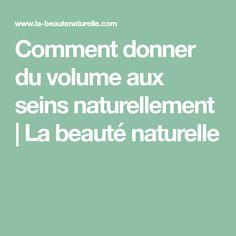 Comment donner du volume aux seins naturellement   La beauté naturelle
