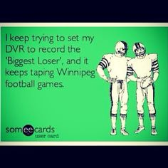 I keep trying to set my DVR . Go Rider, What's So Funny, Funny Shit, Saskatchewan Roughriders, Grey Cup, Saskatchewan Canada, Rough Riders, O Canada, Keep Trying
