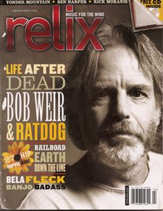 RatDog's Return: Bob Weir and Life After Dead (Relix Revisited) Grateful Dead Songs, Rick Moranis, Bob Weir, Cover Band, Music Magazines, Live Music, Looking Back, Peace And Love, Bobby