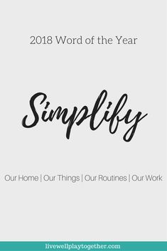 Choosing a Word of the Year : 2018 Word of the Year - Simplify