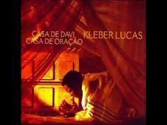 Kleber Lucas- Casa De Davi -CD Completo