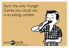 The only hunger games you could win