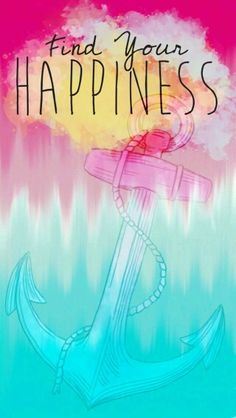 Happiness!  #happiness #anchor #wallpapers #iphone #cute #adorable #love #beautiful #amazing