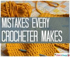 Mistakes every crocheter makes