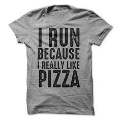 I Run Because I Really Like Pizza T Shirt - awesomethreadz