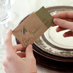 Print inspirational quotes onto cardstock and cutout into rectangles. Place the cards in sleevelike envelopes (available with cardmaking supplies at crafts stores). Add a card to each place setting and have each guest read aloud at the Thanksgiving feast.