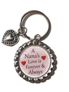 A Nana's Love Is Forever And Always Keychain With Heart Charm, Love, Grandma, Nana, Family Gift, Keychain, Bottle Cap Keychain