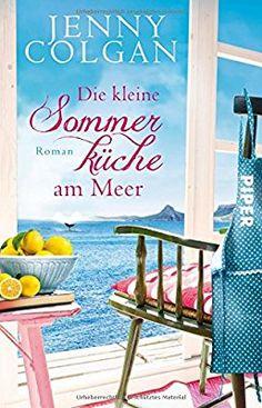 Die kleine Sommerküche am Meer: Roman Floras Küche, Band 1: Amazon.de: Jenny Colgan, Sonja Hagemann: Bücher