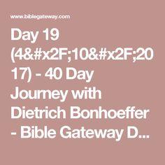 Day 19 (4/10/2017) - 40 Day Journey with Dietrich Bonhoeffer - Bible Gateway Devotionals