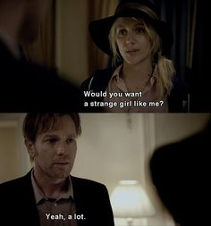 Would you want a strange girl like me ? | Quotes and Movies