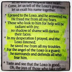 Psalm 34: 4-7  http://www.facebook.com/pages/Jesus-Still-Saves-Heals-And-Answers-Prayer/121026238011745