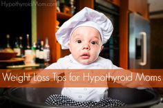 Weight Loss Tips for Hypothyroid Moms #weightloss #hypothyroid HypothyroidMom.com