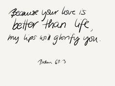 Bible verse: Psalm 63:3.