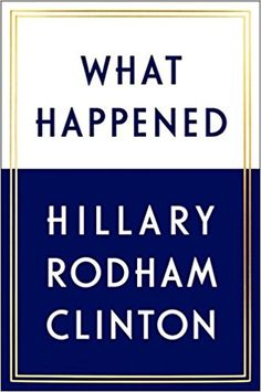 Already a bestseller on Amazon on September 12, For the first time, Hillary Rodham Clinton reveals what she was thinking and feeling during one of the most controversial and unpredictable presidential elections in history.