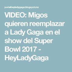 VIDEO: Migos quieren reemplazar a Lady Gaga en el show del Super Bowl 2017 - HeyLadyGaga