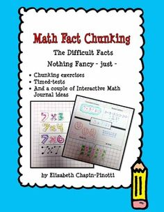 Please note that this is a tired and true basic approach to learning Math Facts. It is not fancy, nor is it terribly creative.  These are the most difficult math facts to learn...in chunks.  There are also a few interactive math journal ideas.  Lot's of drills...chunking pages...and a few journal templates to help with number sense.