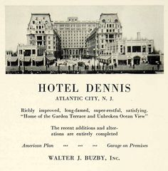 1930 Ad Hotel Dennis Atlantic City New Jersey Architecture Walter J. Jersey Girl, New Jersey, Vintage Hotels, Vacation Days, Old Images, Atlantic City, Best Memories, Vintage Advertisements, Terrace