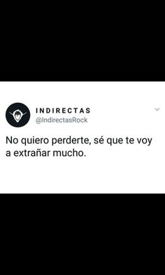 Indirectas Ilusiones Pinterest Frases Frases Indirectas Y