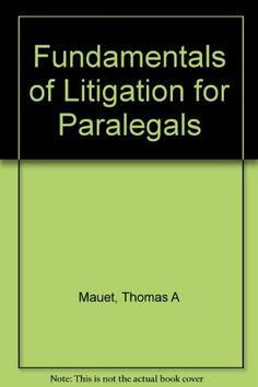 Fundamentals of Litigation for Paralegals. Thomas A. Mauet. These include bold-face terms defined in the glossary; numerous examples, charts, checklists, and sample documents; chapter overviews and summaries; and review questions. </li> <li> a <b>detailed appendix of an entire case file</b> provides a reference for each of the areas discussed in the text, from the filing of a complaint through settlement and appeal </li> <li> the accompanying <b>workbook on...