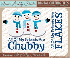 Snowman SVG Cutting File, SVG File for Silhouette, SVG File for Cricut, SVG Format File, DXF File and PNG Image File formats. Three cute snowmen and two funny quotes and sayings: All My Friends Are Chubby and All My Friends Are Flakes. Great design for a Vinyl Wall Decal!  These stylized snow men would be great all types of creative projects, such as Vinyl Window Clings, Vinyl Wall Art, HTV or Fabric Die Cut Appliqué for a DIY T-Shirt Design, various vinyl applications such Signs…