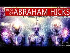 Abraham Hicks ☆ Is It Possible to Manifest Supernatural Abilities