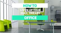 Feeling #uninspired at work? Liven up your #office with these tips!
